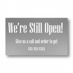 we're still open Give us a call